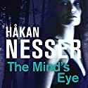 The Mind's Eye Audiobook by Håkan Nesser Narrated by David Timson