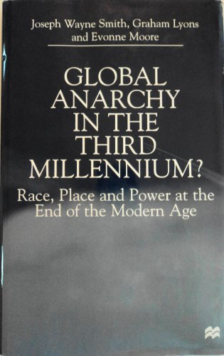 Global Anarchy in the Third Millennium?: Race, Place and Power at the End of the Modern Age