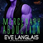 Mercenary Abduction: Alien Abduction, Book 4 | Eve Langlais