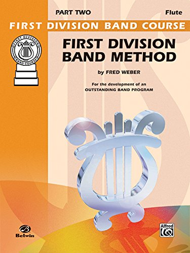 First Division Band Method, Part 3: C Flute (First Division Band Course) First Division Band Method Book