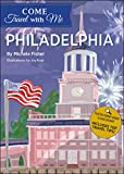 Come Travel with Me: Philadelphia (Momosa Kids Come Travel with Me)