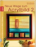 Neue Wege zum Acrylbild: Grundkurs, Teil 2 (inkl. DVD-Video) (Acryl-Malkurs mit Martin Thomas)