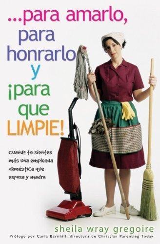 Para Amarlo, Para Honrarlo y Para Que Limpie! = To Love, Honor and Vacuum! (Spanish Edition) by Shelia Wray Gregoire (2005-06-24)