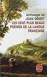 Les Cent plus beaux poèmes de la langue française par Orizet