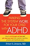 img - for Making the System Work for Your Child with ADHD book / textbook / text book
