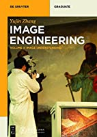 Image Engineering, Volume 3: Image Understanding Front Cover