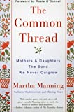 The Common Thread, Martha Manning, 0380803798