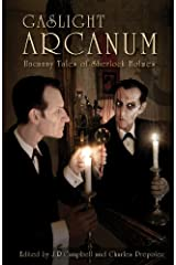 Gaslight Arcanum: Uncanny Tales of Sherlock Holmes Kindle Edition