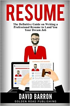 resume the definitive guide on writing a professional resume to land