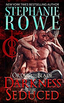 Darkness Seduced (Order of the Blade) by [Rowe, Stephanie]