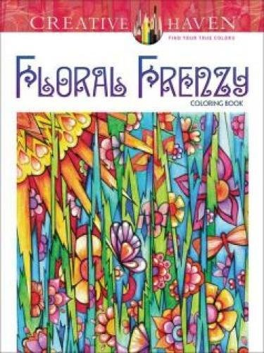 Creative Haven Floral Frenzy Coloring Book (Adult Coloring)
