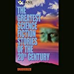 The Greatest Science Fiction Stories of the 20th Century | Greg Bear,Terry Bisson,David Brin,John W. Campbell,Arthur C. Clarke,Harlan Ellison,Ursula K. Le Guin,Judith Merrill,Frederik Pohl,Eric Frank Russell