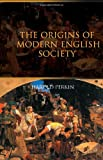 The Origins of Modern English Society, Harold Perkin, 0415298903