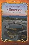 The Hot Springs Trail Almanac: A Thru-Soaker's Photographic Reference - Full Color Edition
