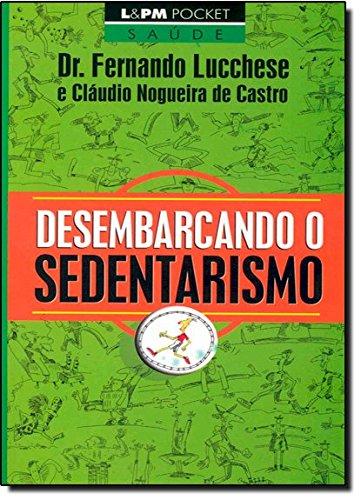 Desembarcando O Sedentarismo - Coleção L&PM Pocket