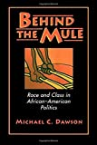 img - for Behind the Mule: Race and Class in African-American Politics book / textbook / text book