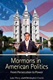 img - for Mormons in American Politics: From Persecution to Power book / textbook / text book