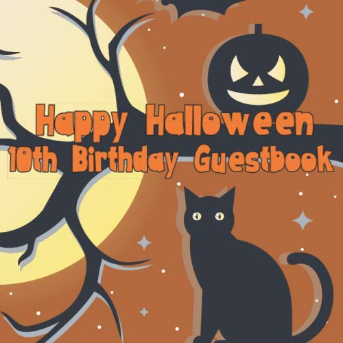 Happy Halloween 10th Birthday Guestbook: Spooky Cute Birthday Party Guest Book Party Celebration Log for Signing and Leaving Special -
