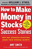 img - for How to Make Money in Stocks Success Stories: New and Advanced Investors Share Their Winning Secrets (Business Books) book / textbook / text book