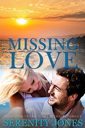 Contemporary Christian Romance: Missing Love (Inspirational Romance) by [Jones, Serenity]