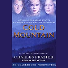 Cold Mountain Audiobook by Charles Frazier Narrated by Charles Frazier
