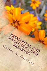 Premarital and Singleness Curse Breaking: For Engaged Couples, Singles Planning To Get Married and Married Couples! Paperback