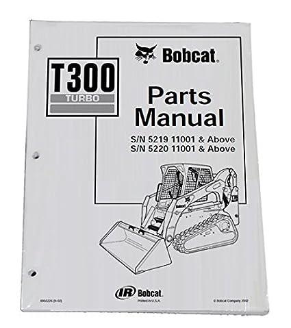 amazon com: bobcat t300 skid steer parts catalog - part number 6902226:  automotive
