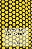 Brown of Calaveras