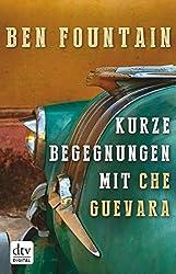 Kurze Begegnungen mit Che Guevara: Erzählungen (German Edition)