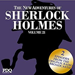 The New Adventures of Sherlock Holmes: The Golden Age of Old Time Radio Shows, Vol. 21