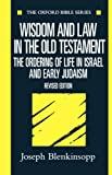img - for Wisdom and Law in the Old Testament: The Ordering of Life in Israel and Early Judaism (Oxford Bible Series) book / textbook / text book