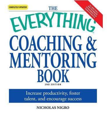 "[(The ""Everything"" Coaching and Mentoring Book )] [Author: Nicholas Nigro] [Mar-2008] pdf epub"