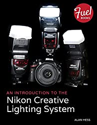 An Introduction to the Nikon Creative Lighting System (Fuel)