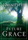Future Grace, John Piper, 1590521919