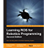 Learning ROS for Robotics Programming - Second Edition