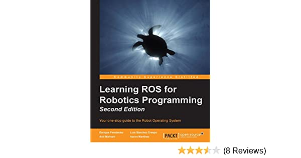 Amazon com: Learning ROS for Robotics Programming - Second Edition
