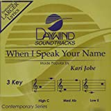 When I Speak Your Name [Accompaniment/Performance Track]