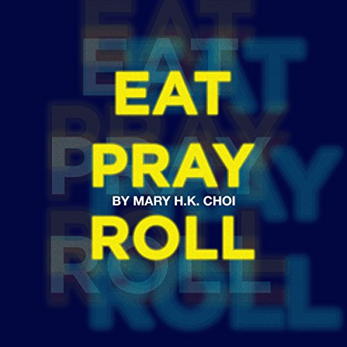 Eat, Pray, Roll