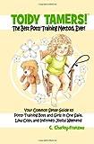 Toidy Tamers! the Best Potty Training Method, Ever!, C. Charley- Franzwa, 1492238694