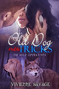 Old Dog, New Tricks: Military Shapeshifter Paranormal Romance (Wild Ops Team Alpha Book 2) by [Savage, Vivienne]