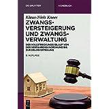 Zwangsversteigerung Und Zwangsverwaltung: Der Vollstreckungsablauf Von Der Verfahrensanordnung Bis Zur Erlosverteilung (De Gruyter Handbuch) (German Edition)