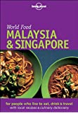 Malaysia and Singapore (Lonely Planet World Food)