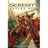 Serenity Volume 2: Better Days: Better Days v. 2 (Serenity (Dark Horse))by Will Conrad