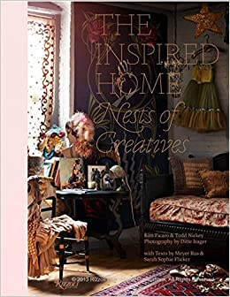 The Inspired Home: Nests of Creatives: Kim Ficaro, Todd Nickey ...