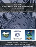 Practical Unigraphics NX Modeling for Engineers