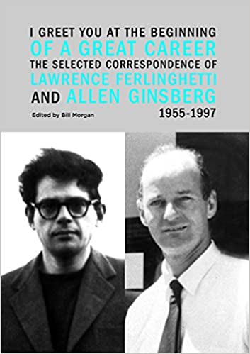 ?VERIFIED? I Greet You At The Beginning Of A Great Career: The Selected Correspondence Of Lawrence Ferlinghetti And Allen Ginsberg, 1955-1997. College acceso complete range Gregorio