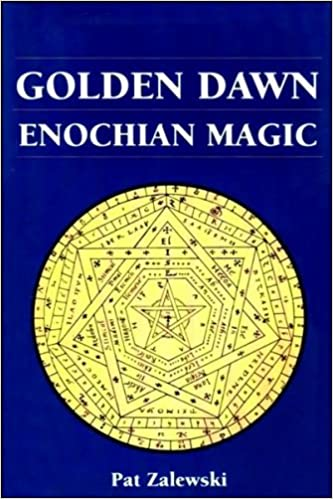 Golden Dawn Enochian Magic (Llewellyn's Golden Dawn series)