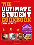 The Ultimate Student Cookbook, Fiona Beckett, 1906650071