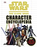 img - for Star Wars the Clone Wars Character Encyclopedia (2010-07-24) book / textbook / text book
