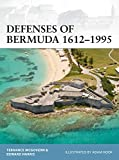 Defenses of Bermuda 1612-1995 (Fortress Book 112)